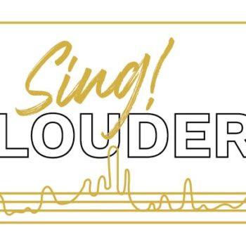 Sing! LOUDER